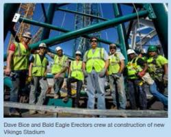 Dave Bice and Bald Eagle Erectors crew at construction of new  Vikings Stadium
