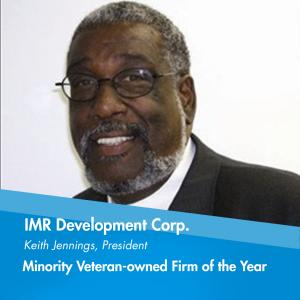 The Veteran-Owned Business of the Year is IMR Development Corp.