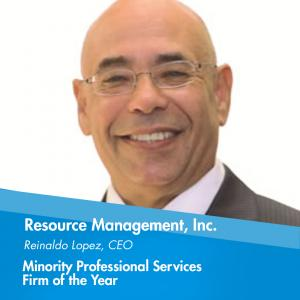 Minority Professional Services Firm of the Year is awarded to Resource Management Inc. (RMI), a family-owned human resource, benefits, and insurance solutions provider.