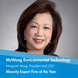 Minority Export Firm of the Year is presented to McWong Environmental Technology (MET).