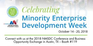 Celebrating MEDWEEK October 14-20, 2018 Connect with us at the 2018 NMSDC Conference and Business Opportunity Exchange in Austin, TX – Booth #119